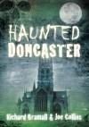 Haunted Doncaster - Richard Bramhall, Joe Collins