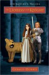 The Lioness and Her Knight (The Squire's Tales, #7) - Gerald Morris