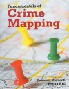 Fundamentals of Crime Mapping [With CDROM] - Rebecca Paynich, Bryan Hill