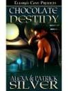 Chocolate Destiny - Alexa Silver, Patrick Silver