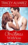 Christmas With You (Due South: A Sexy Contemporary Romance Book 4) - Tracey Alvarez