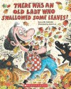There Was An Old Lady Who Swallowed Some Leaves! by Colandro, Lucille (2010) Paperback - Lucille Colandro;