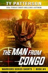The Man From Congo (Warriors Series Shorts Book 4) - Ty Patterson