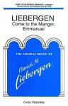 Come To The Manger, Emmanuel - Patrick M. Liebergen - Carl Fischer - Mixed Chorus, Flute, Keyboard - Mixed Chorus - CM8432 - Patrick M. Liebergen