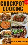Crockpot Cooking Cookbook: The Delicious Easy Recipe Slow Cooker Crock Pot Instant Pot Cookbook XL Healthy - O.A Galbraith