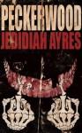 Peckerwood - Jedidiah Ayres