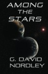 Among the Stars - G. David Nordley