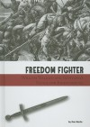 Freedom Fighter: William Wallace and Scotland's Battle for Independence - Don Nardo, Sarah Horne