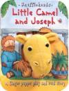 Little Camel and Joseph [With Camel Finger Puppet] - Gaby Goldsack