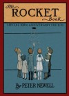 The Rocket Book: Special 100th Anniversary Edition - Peter Newell, James Potter