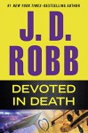 Devoted in Death - J. D. Robb