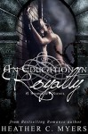 An Education in Royalty: A Somerset Novel (Somerset Series Book 1) - Heather C. Myers