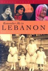 Remember Me to Lebanon: Stories of Lebanese Women in America (Arab American Writing - Evelyn Shakir