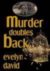 Murder Doubles Back (Sullivan Investigations Mystery series) - Evelyn David