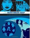 Heartbreak Soup - Gilbert Hernández
