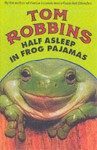 Half Asleep in Frog Pajamas - Tom Robbins