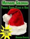 Maynard Soloman Proves Santa Claus is Real - Benjamin Sobieck