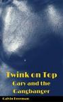 Twink on Top: Gary and the Gangbanger - Calvin Freeman