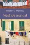 Viata de aruncat (Ego Proza) - Bogdan O. Popescu, Mircea Cărtărescu