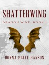 Shatterwing - Donna Maree Hanson