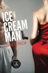 Ice Cream Man: Crime novel of obsession, greed, love, murder (VB Story 1) (Volume 1) - Charles Puccia, David Gatewood, Ian Howe