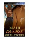 Maui Rekindled - Ari Thatcher