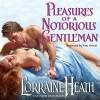 Pleasures of a Notorious Gentleman - Lorraine Heath, Anne Flosnik, HarperCollins
