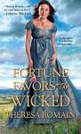 Fortune Favors the Wicked - Theresa Romain