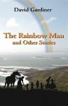 The Rainbow Man - David Gardiner