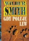Gdy poluje lew (Saga rodu Courteneyów #1) - Wilbur Smith