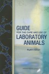 Guide for the Care and Use of Laboratory Animals - National Research Council, National Research Council