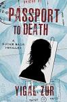 Passport to Death - Yigal Zur