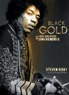 Black Gold: The Lost Archives of Jimi Hendrix - Steven Roby