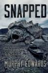 Snapped (Dead Lake) (Volume 2) - Murphy Edwards