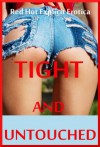 Tight and Untouched: Five First Anal Sex Erotica Stories - Amy Dupont, Sarah Blitz, Connie Hastings, Nycole Folk, Hope Parsons