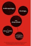 Anthropology, Ecology, and Anarchism: A Brian Morris Reader - Brian Morris, Peter Marshall
