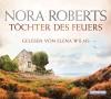 Töchter des Feuers (Die Irland-Trilogie, Band 1) - Nora Roberts, Elena Wilms, Uta Hege