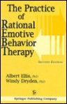 The Practice of Rational Emotive Behavior Therapy - Albert Ellis, Windy Dryden