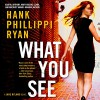 What You See: A Jane Ryland Novel - -Macmillan Audio-, Hank Phillippi Ryan, Xe Sands