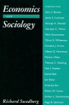 Economics and Sociology: Redefining Their Boundaries: Conversations with Economists and Sociologists - Richard Swedberg