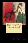 The Heart Of An Animal - Elias Siqueiros
