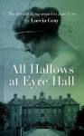 All Hallows at Eyre Hall (Eyre Hall Trilogy, #1) - Luccia Gray