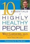 10 Essentials Of Highly Healthy People - Walt Larimore, Traci Mullins