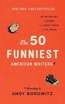 The 50 Funniest American Writers: According to Andy Borowitz - Bernie Mac, Dorothy Parker, Langston Hughes, George Saunders, H.L. Mencken, David Rakoff, Susan Orlean, Terry Southern, Jean Shepherd, O. Henry, Wanda Sykes, Hunter S. Thompson, Nora Ephron, Sinclair Lewis, E.B. White, Henry Beard, Bruce Jay Friedman, Roy Blount Jr., James