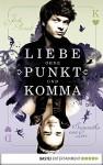 Liebe ohne Punkt und Komma: Band 2 - Jodi Picoult, Samantha van Leer, Christa Prummer-Lehmair, Katharina Förs