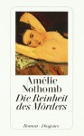Die Reinheit des Mörders - Amélie Nothomb