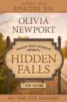 Hidden Falls: No Time for Answers - Episode 6 - Olivia Newport