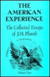 The Collected Essays of J.H. Plumb: The American Experience - J.H. Plumb