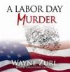 A LABOR DAY MURDER - Wayne Zurl