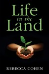 Life in the Land - Rebecca Cohen